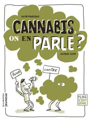 Cannabis, on en parle ?