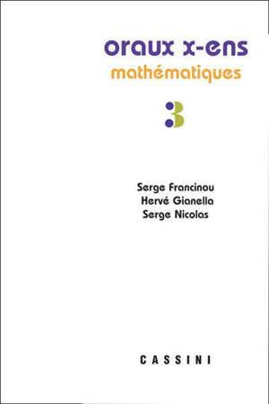 Exercices de mathématiques des oraux de l'Ecole polytechnique et des écoles normales supérieures. Volume 3, Suites, séries, fonctions