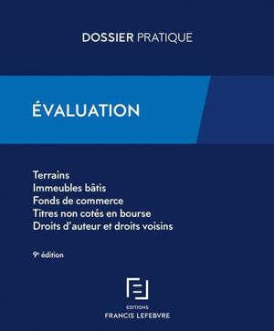Evaluation : terrains, immeubles bâtis, fonds de commerce, titres non cotés en Bourse, droits d'auteur et droits voisins