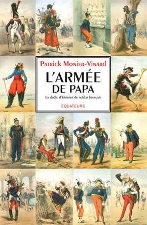 L'armée de papa : la drôle d'histoire du soldat français