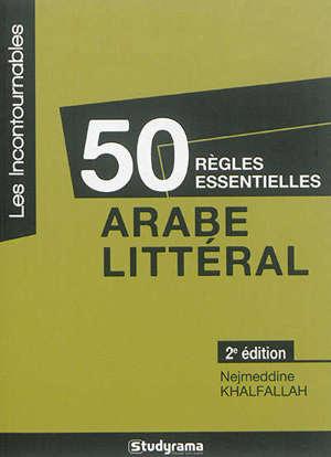 50 règles essentielles : arabe littéral