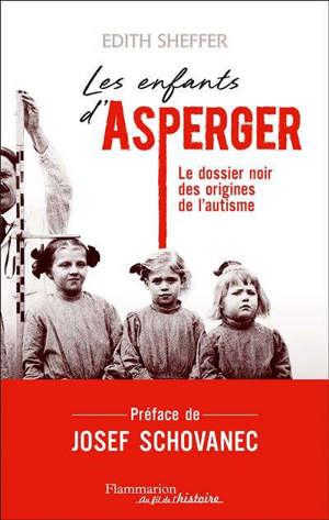 Les enfants d'Asperger : le dossier noir des origines de l'autisme