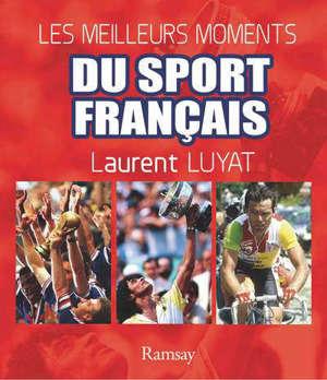 Les meilleurs moments du sport français