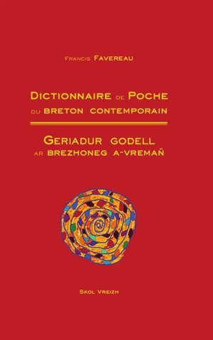 Dictionnaire de poche du breton contemporain = Geriadur godell ar brezhoneg a-vremañ : brezhoneg-galleg, galleg-brezhoneg