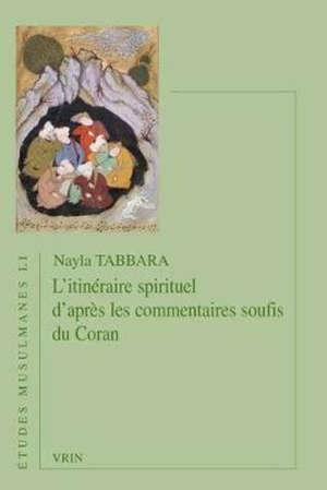 L'itinéraire spirituel d'après les commentaires soufis du Coran