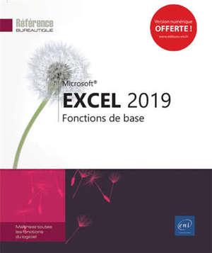 Microsoft Excel : versions 2019 et Office 365 : fonctions de base