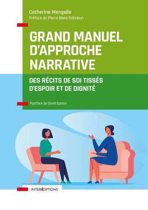 Grand manuel d'approche narrative : des récits de soi tissés d'espoir et de dignité