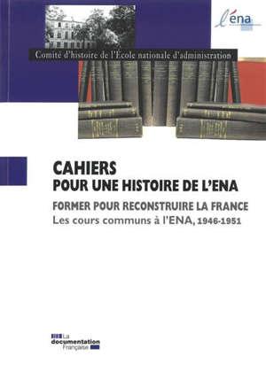 Former pour reconstruire la France : les cours communs à l'ENA, 1946-1951