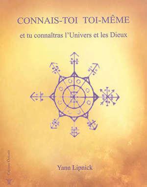 Connais-toi toi-même et tu connaîtras l'univers et les dieux. Volume 1, Mystères et secrets du corps humain : nos capacités méconnus