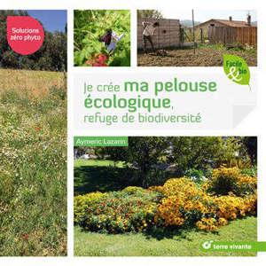 Je crée ma pelouse écologique, refuge de biodiversité : solutions zéro phyto