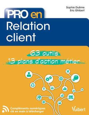Relation client : 63 outils, 13 plans d'action métier