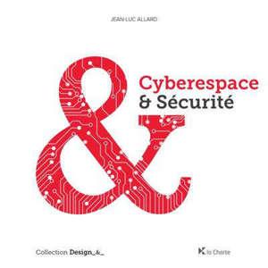 Cyberespace & sécurité : les principes de défense appliqués au cyberespace