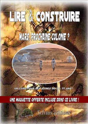 MARS, PROCHAINE COLONIE DE L HOMME ?