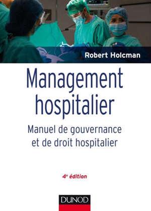 Management hospitalier : manuel de gouvernance et de droit hospitalier
