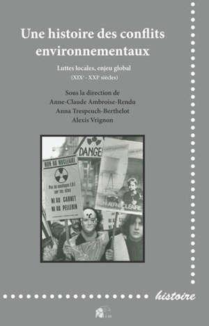 Une histoire des conflits environnementaux : luttes locales, enjeu global : XIXe-XXIe siècles