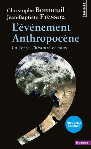 L'événement anthropocène : la Terre, l'histoire et nous