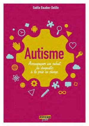 Autisme : accompagner son enfant du diagnostic à la prise en charge