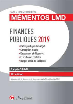 Finances publiques 2019 : cadre juridique du budget, conception et vote, ressources et dépenses, exécution et contrôle, budget social de la nation