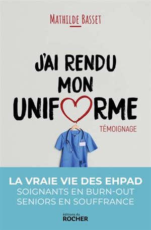 J'ai rendu mon uniforme : une infirmière en EHPAD témoigne
