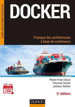 Docker : pratique des architectures à base de conteneurs