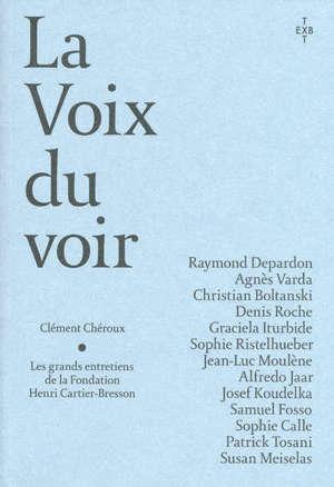 La voix du voir : les grands entretiens de la Fondation Henri Cartier-Bresson