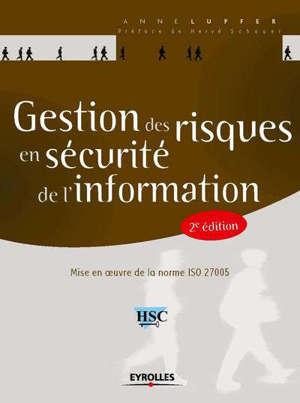 GESTION DES RISQUES EN SECURITE DE L'INFORMATION - MISE EN OEUVRE DE LA NORME ISO 27005