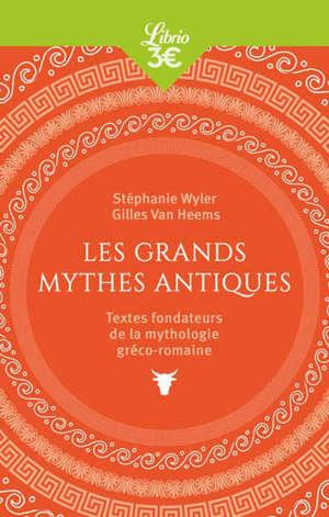 Les grands mythes antiques : textes fondateurs de la mythologie gréco-romaine