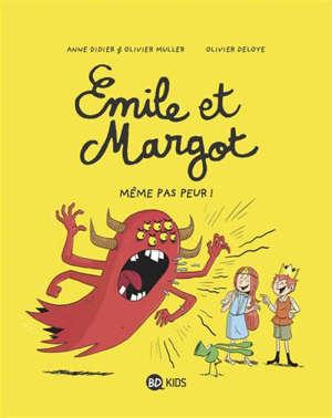 Emile et Margot. Volume 9, Même pas peur !