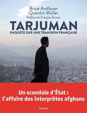 Tarjuman : enquête sur une trahison française