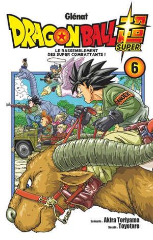 Dragon ball super. Volume 6, Le rassemblement des super combattants !