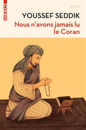 Nous n'avons jamais lu le Coran : essai