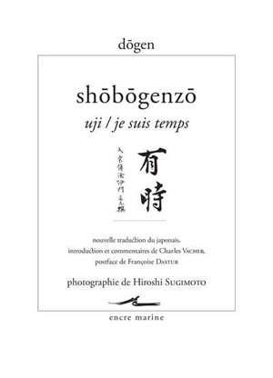 Shôbôgenzô, Uji = Je suis temps : Shôbôgenzô de Dogen Zenji, maître zen du XIIIe siècle