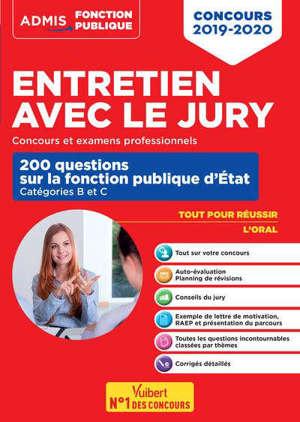 Entretien avec le jury : 200 questions sur la fonction publique d'Etat, catégories B et C : concours 2019-2020