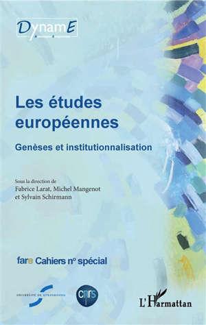 Les études européennes : genèses et institutionnalisation