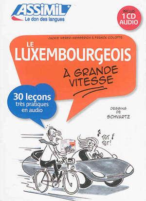 Le luxembourgeois à grande vitesse : 30 leçons très pratiques en audio