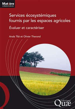 Services écosystémiques fournis par les espaces agricoles : évaluer et caractériser