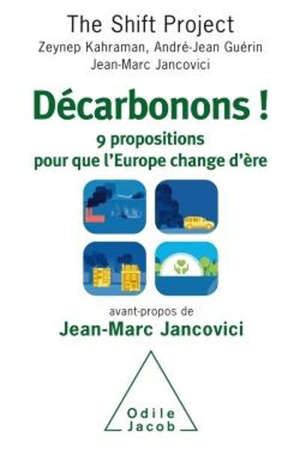 Décarbonons ! : 9 propositions pour que l'Europe change d'ère