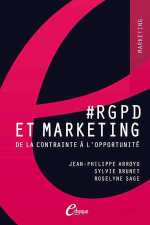 #RGPD et marketing : de la contrainte à l'opportunité