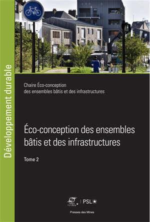 Eco-conception des ensembles bâtis et des infrastructures. Volume 2
