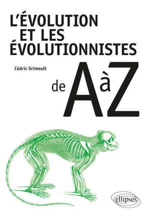 L'évolution et les évolutionnistes de A à Z