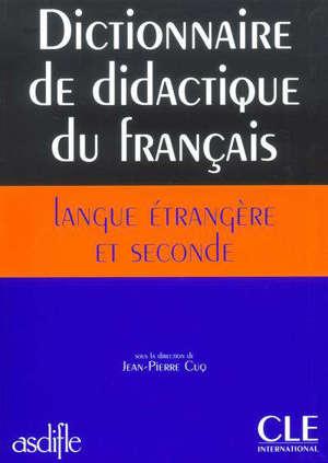 Dictionnaire de didactique du français langue étrangère et seconde