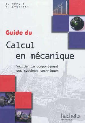 Guide du calcul en mécanique : valider le comportement des systèmes techniques