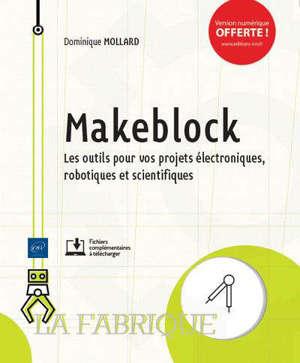 Makeblock : les outils pour vos projets électroniques, robotiques et scientifiques
