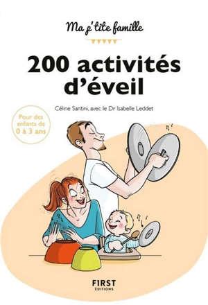 200 activités d'éveil : 0 à 3 ans