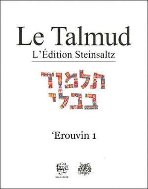 Le Talmud : l'édition Steinsaltz, Volume 36, Erouvin. Volume 1