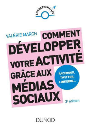 Comment développer votre activité grâce aux médias sociaux : Facebook, Twitter, LinkedIn...