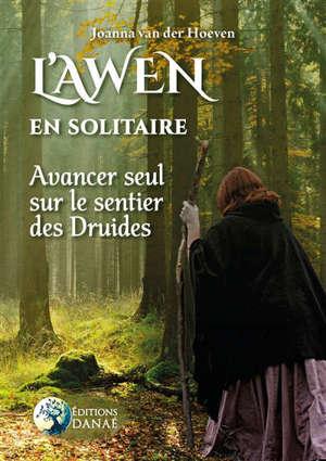 L'awen en solitaire : avancer seul sur le sentier des druides