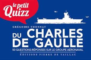 Le petit quizz du Charles de Gaulle : 50 questions-réponses sur le groupe aéronaval