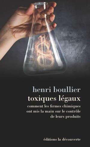 Toxiques légaux : comment les firmes chimiques ont mis la main sur le contrôle de leurs produits