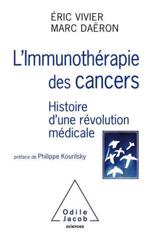 L'immunothérapie des cancers : histoire d'une révolution médicale